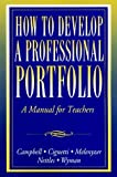 img - for How to Develop a Professional Portfolio: A Manual for Teachers by Dorothy M. Campbell (1996-07-03) book / textbook / text book