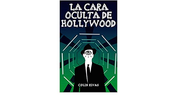 LA CARA OCULTA DE HOLLYWOOD (Spanish Edition) - Kindle ...