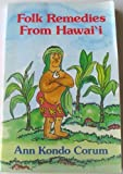 Folk Remedies from Hawaii, Ann K. Corum, 0935848371
