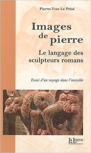 Livre gratuits en ligne Images de pierre : Le langage des sculpteurs romans pdf ebook