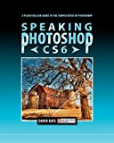 Speaking Photoshop Cs6, David S. Bate, 0988240505