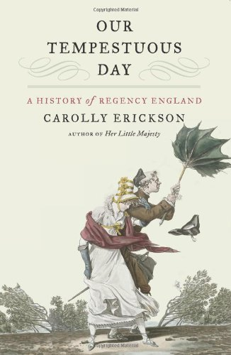 Our Tempestuous Day: A History of Regency England