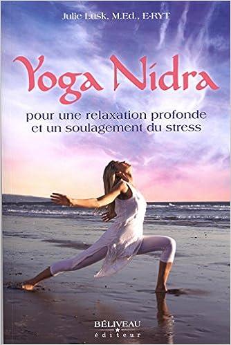 Yoga Nidra pour une relaxation profonde et un soulagement du ...