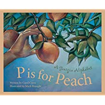 P Is For Peach: A Georgia Alphabet (Discover America State by State)