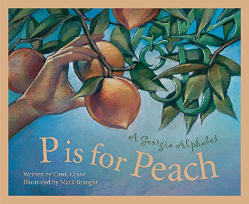 Beautiful Peach - P Is For Peach: A Georgia Alphabet (Discover America State by State)