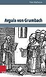 Argula von Grumbach: Eine Biographie