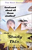 Confused about All Those Studies? Then Study This..., Wayne G. Rogers, 1425179002