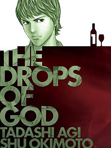 Drops of God, Volume '01: Les Gouttes de Dieu by Tadashi Agi