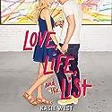 Love, Life, and the List Hörbuch von Kasie West Gesprochen von: Caitlin Kelly