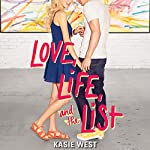 Love, Life, and the List | Kasie West