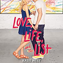 Love, Life, and the List Audiobook by Kasie West Narrated by Caitlin Kelly