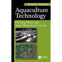 Aquaculture Technology: Flowing Water and Static Water Fish Culture