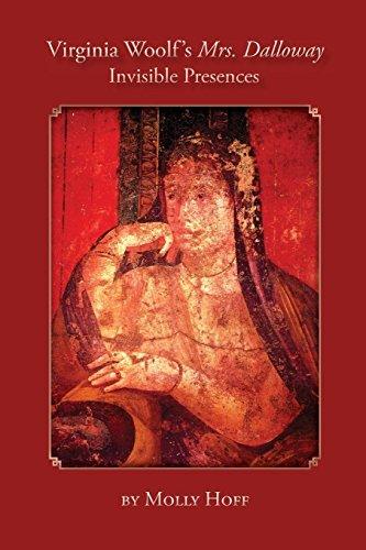 Virginia Woolf's Mrs. Dalloway: Invisible Presences (Clemson University Press)