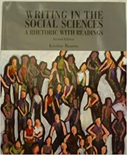 Writing in the Social Sciences: A Rhetoric with Readings by Kristine hansen (2006-12-23)