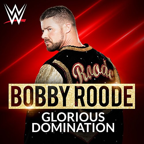 Glorious Domination (Bobby Roode) -