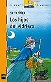 vapor blower - Los hijos del vidriero/the Glass Blower's Children (El barco de vapor) (Spanish Edition)
