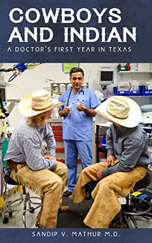 COWBOYS AND INDIAN: A Doctor's First Year In Texas]()