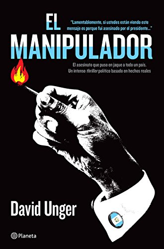El manipulador: Un intenso thriller político basado en hechos reales (Spanish Edition)