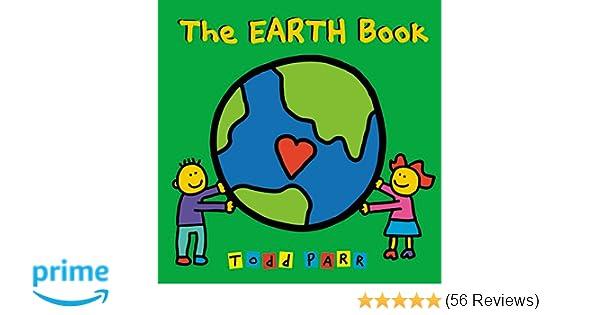 The EARTH Book: Todd Parr: 9780316042659: Amazon.com: Books