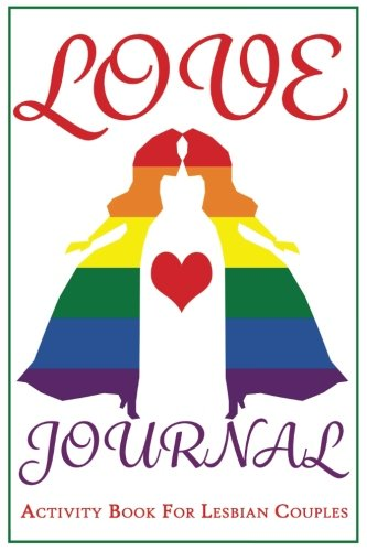 book cover - The Love Journal. Activity Book for Lesbian Couples.: Fill-in-the-blan... - J.Johnson