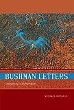 img - for Bushman Letters: Interpreting /Xam Narrative book / textbook / text book