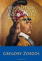 Revolution 1821 Official Documents: Greek Modern History (Greek Edition)