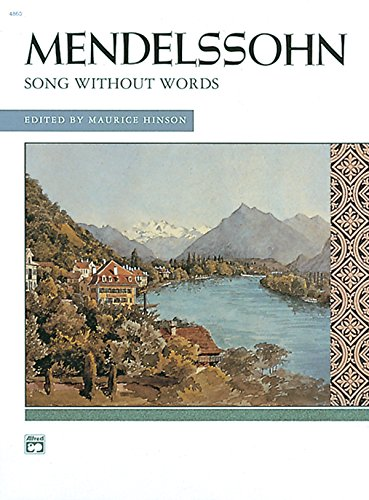 Mendelssohn -- Songs without Words (Complete): Comb Bound Book (Alfred Masterwork Edition)