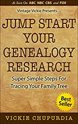 Jump Start Your Genealogy Research: Super Simple Steps for Tracing Your Family Tree