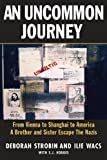 download ebook an uncommon journey: from vienna to shanghai to america--a brother and sister escape to freedom during world war ii pdf epub