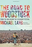 The Road to Woodstock, Michael Lang and Holly George-Warren, 0061576557