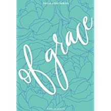 of Grace: Blue (Tolle Lege Notebook Series) (Volume 3)