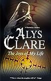 The Joys of My Life, Alys Clare, 1847510981