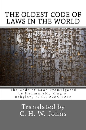 The Oldest Code of Laws in the World: The Code of Laws Promulgated by Hammurabi, King of Babylon, B. C., 2285-2242 PDF