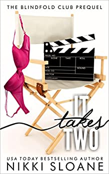 It Takes Two: The Blindfold Club Prequel by [Sloane, Nikki]