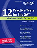 Kaplan 12 Practice Tests for the SAT, Kaplan Educational Center Staff, 1607146649