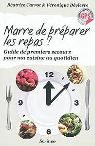 Marre de préparer les repas ? par Béatrice Carrot