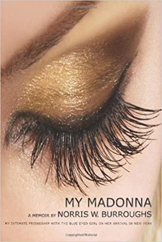 Book My Madonna: My Intimate Friendship with the Blue Eyed Girl on her Arrival in New York