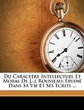 Du Caractère Intellectuel et Moral de J -J Rousseau, Léon Brédif, 1279359900