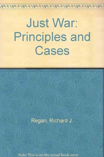 Just War: Principles and Cases Richard J. Regan