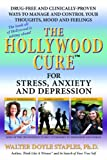 The Hollywood Cure for Stress, Anxiety and Depression, Walter Doyle Staples, 0961638516