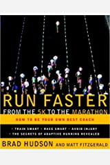 Run Faster from the 5K to the Marathon: How to Be Your Own Best Coach Kindle Edition