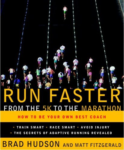 Run Faster from the 5K to the Marathon: How to Be Your Own Best Coach (Best Marathons To Run)