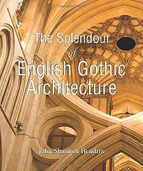 The Splendour of English Gothic Architecture (Temporis Collection)