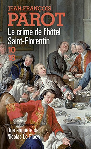 Le crime de l'hôtel Saint-Florentin (Nicolas Le Floch n°5) (Anglais) Broché – 17 février 2005 Jean-François Parot 10 X 18 2264040645 Policier historique