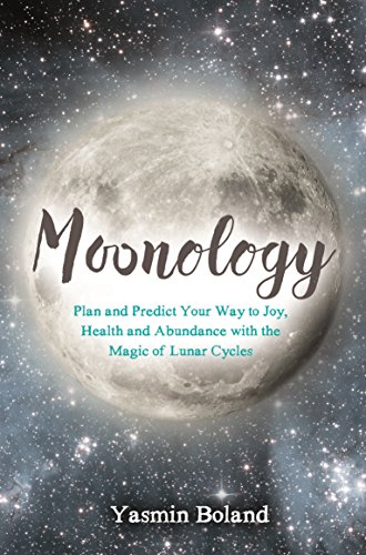 Moonology: Working with the Magic of Lunar - Yasmin Le