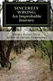 img - for Sincerely Wrong: An Improbable Journey book / textbook / text book