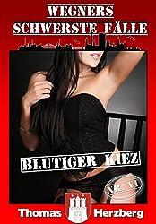 Blutiger Kiez (Wegners schwerste Fälle - 6. Teil) (German Edition)