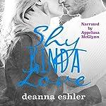 Shy Kinda Love | Deanna Eshler
