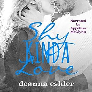 Shy Kinda Love Audiobook