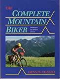 The Complete Mountain Biker, Dennis L. Coello, 1558210210